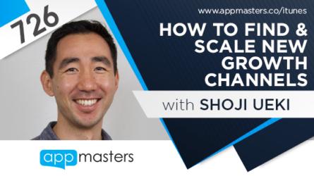 726: How to Find & Scale New Growth Channels with Shoji Ueki
