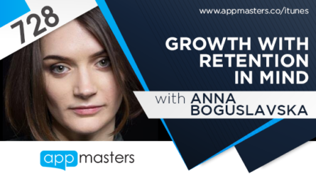 728: Growth With Retention in Mind with Anna Boguslavska