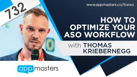 732: How to Optimize Your ASO Workflow with Thomas Kriebernegg