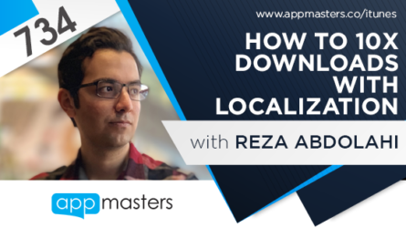 734: How to 10X Downloads with Localization with Reza Abdolahi
