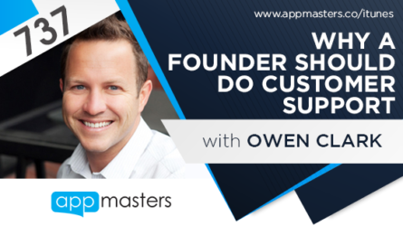 737: Why a Founder Should Do Customer Support with Owen Clark