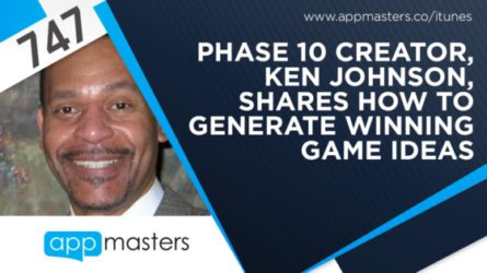 747: Phase 10 Creator, Ken Johnson, Shares How to Generate Winning Game Ideas