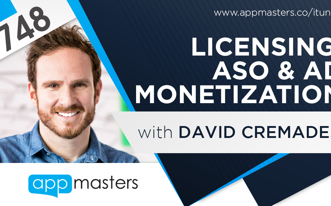 748: Licensing, ASO & Ad Monetization with David Cremades