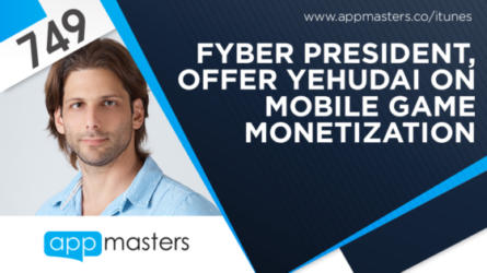 749: Fyber President, Offer Yehudai on Mobile Game Monetization