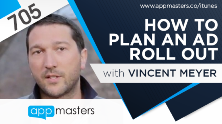 705: How to Plan an Ad Roll Out with Vincent Meyer
