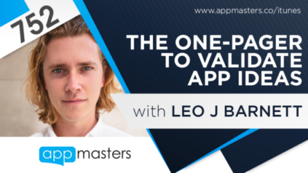 752: The One-Pager to Validate App Ideas with Leo J Barnett
