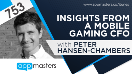 753: Insights from a Mobile Gaming CFO with Peter Hansen-Chambers