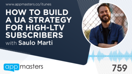 759: How to Build a UA strategy for High-LTV Subscribers with Saulo Marti