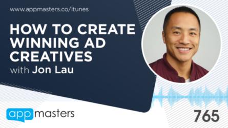 765: How to Create Winning Ad Creatives with Jon Lau
