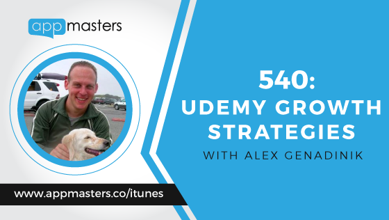 540: Udemy Growth Strategies with Alex Genadinik