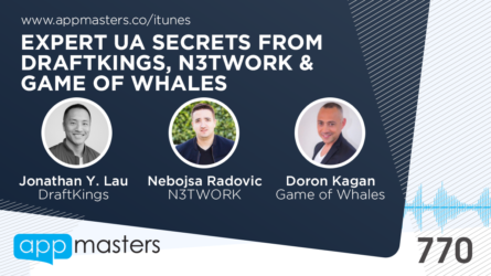770: Expert UA Secrets from DraftKings, N3TWORK & Game of Whales