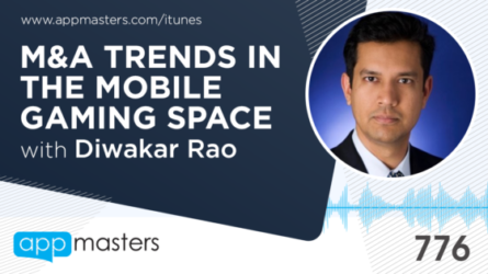 776: M&A Trends in the Mobile Gaming Space with Diwakar Rao