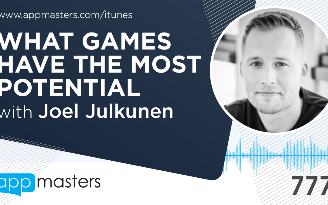 777: What Games Have The Most Potential with Joel Julkunen