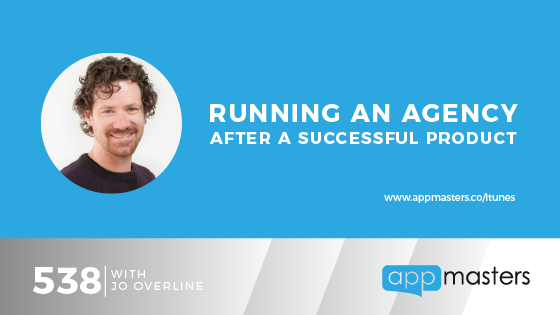541: Running an Agency After a Successful Product with Jo Overline