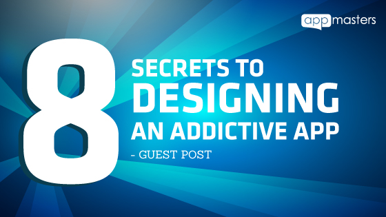 8 Secrets to Designing an Addictive App