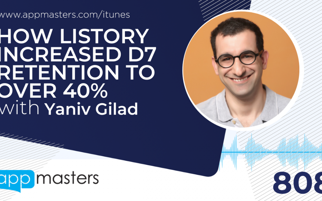 808: How Listory Increased D7 Retention to Over 40% with Yaniv Gilad