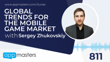 811: Global Trends for the Mobile Game Market with Sergey Zhukovskiy