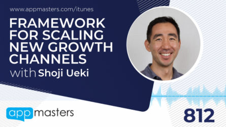 812: Framework for Scaling New Growth Channels with Shoji Ueki