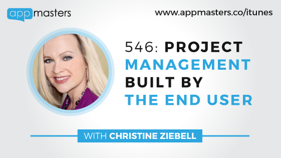 546: Project Management Built By The End User with Christine Ziebell