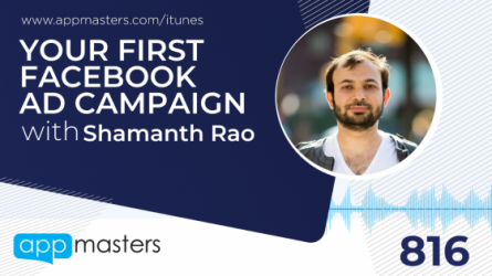 816: Your First Facebook Ad Campaign with Shamanth Rao