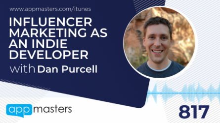817: Influencer Marketing as an Indie Developer with Dan Purcell