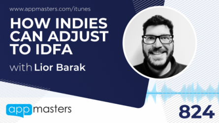 824: How Indies Can Adjust to IDFA with Lior Barak
