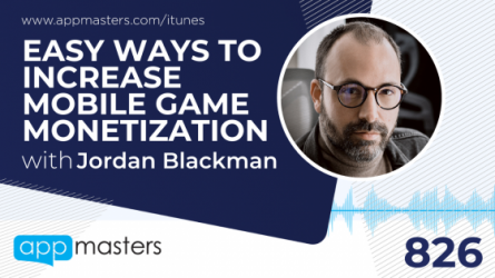 826: Easy Ways to Increase Mobile Game Monetization with Jordan Blackman