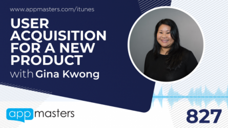 827: User Acquisition for a New Product with Gina Kwong