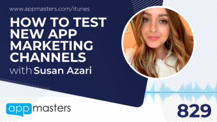 829: How to Test New App Marketing Channels with Susan Azari