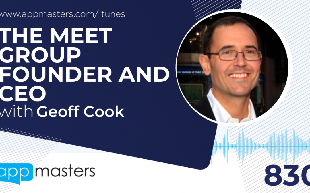 830: The Meet Group Founder and CEO Geoff Cook
