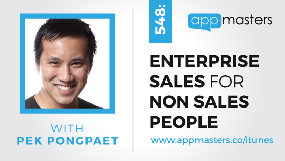 548: Entreprise Sales for Non Sales People with Pek Pongpaet
