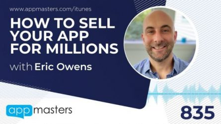 835: How to Sell Your App For Millions (And Not Regret It)