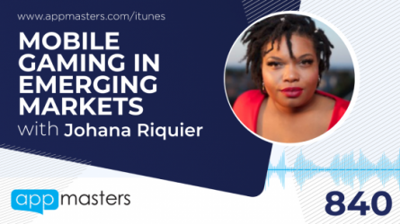 840: Mobile Gaming in Emerging Markets with Johana Riquier