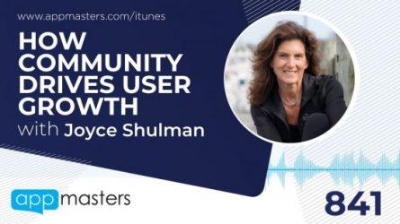 841: How Community Drives User Growth with Joyce Shulman