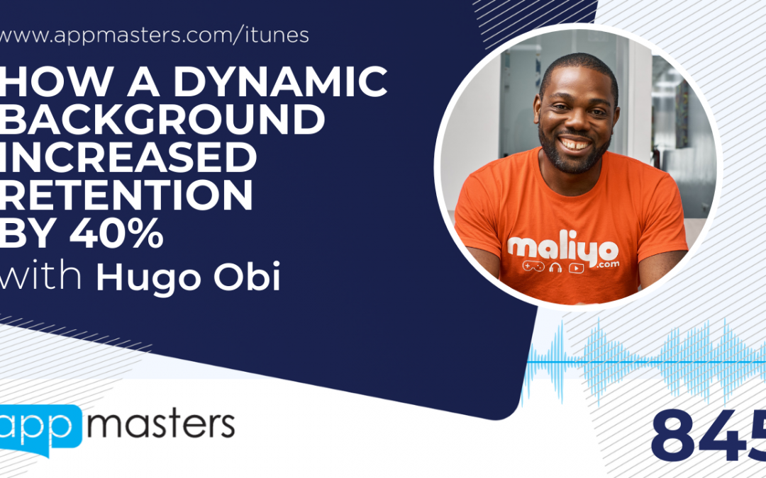 845: How a Dynamic Background Increased Retention by 40% with Hugo Obi