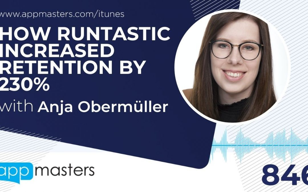 846: How Runtastic Increased Retention by 230% with Anja Obermüller