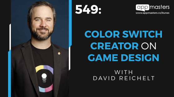 549: Color Switch Creator on Game Design with David Reichelt