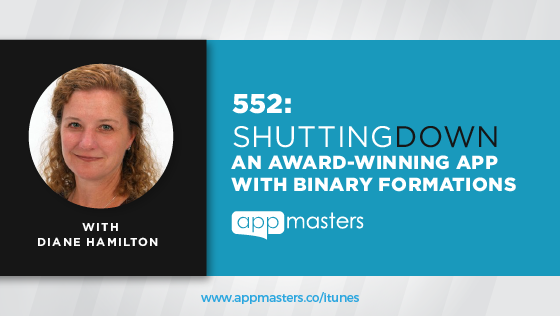 552: Shutting Down An Award-Winning App with Binary Formations