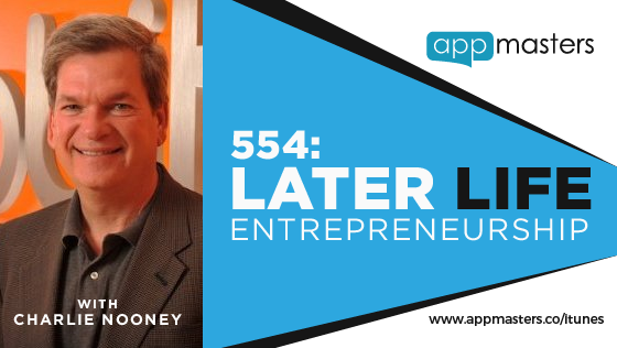 554: Later Life Entrepreneurship with Charlie Nooney