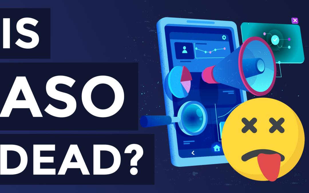 Is App Store Optimization Dead?