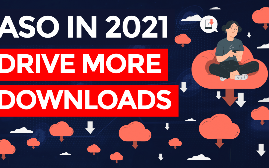 App Store Optimization in 2021 – Optimize These 7 Things (Part 6/6)