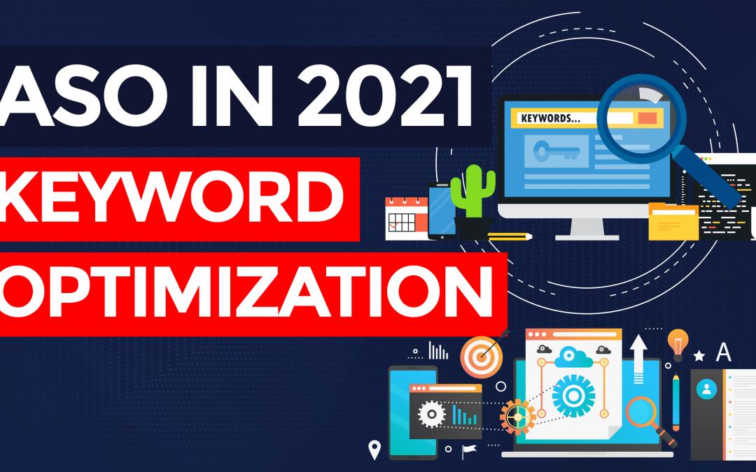 App Store Optimization in 2021 – Keyword Optimization (Part 5/6)