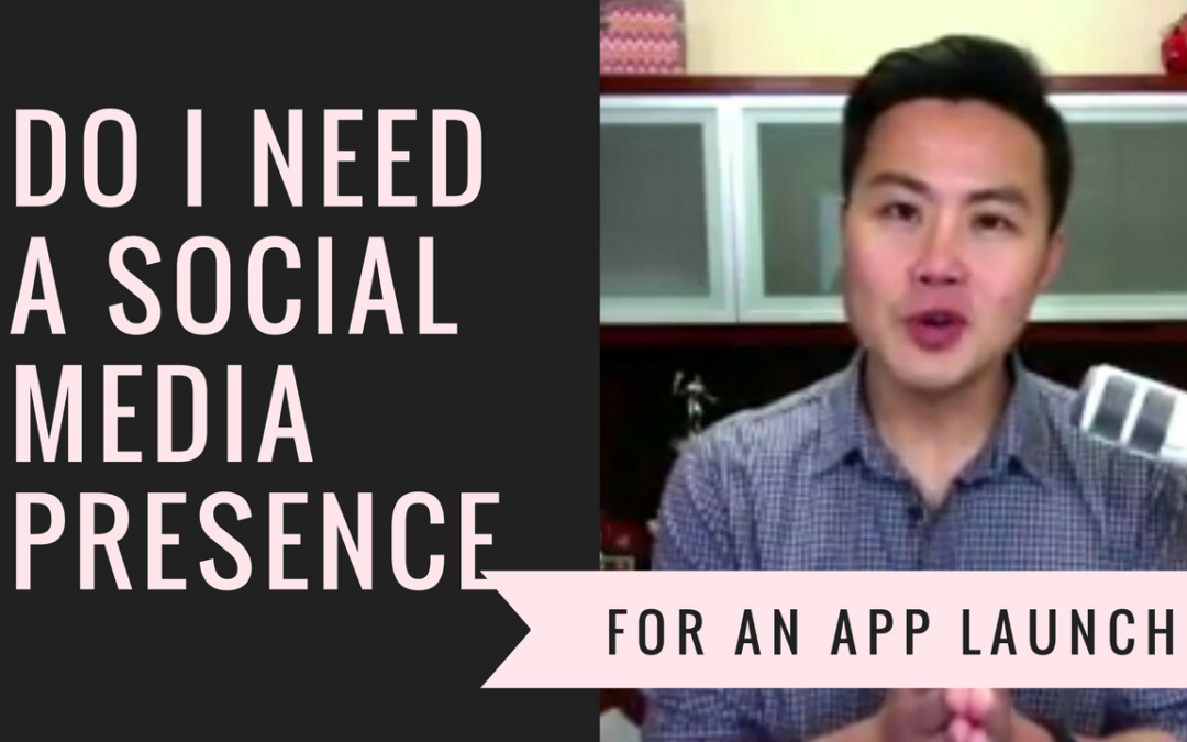 Do I Need a Social Media Presence for an App Launch?