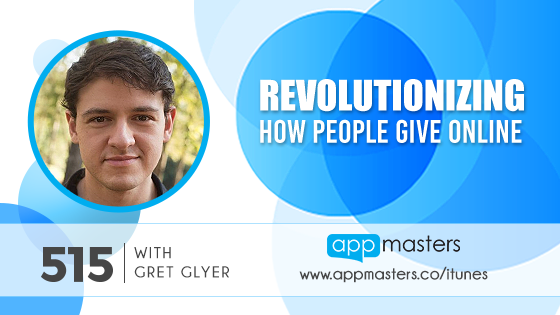 515: Revolutionizing How People Give Online with Gret Glyer