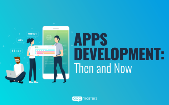 Apps Development: Then and Now