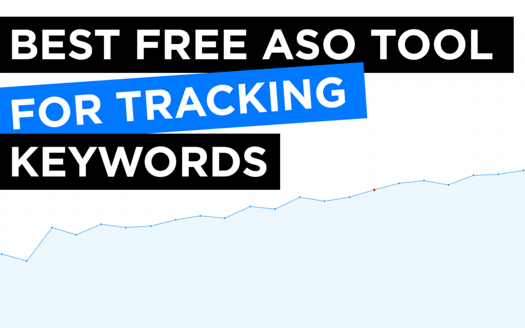 Best Free App Store Optimization (ASO) Tool for Tracking Keywords