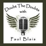 Doubt the Doubts - Paul Blais