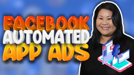 How to Get Started with Facebook Automated App Ads