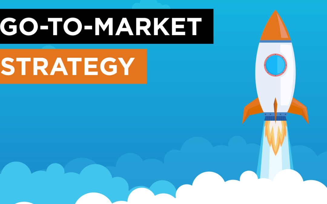 Go-To-Market Strategy: The Simple and Easy Way