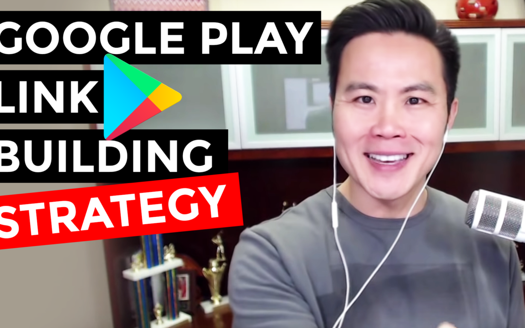 Google Play Link Building Strategy – How it Works